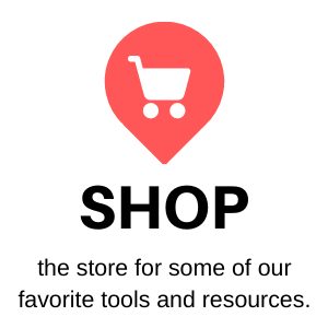 Shop the store for some of our favorite tools and resources
