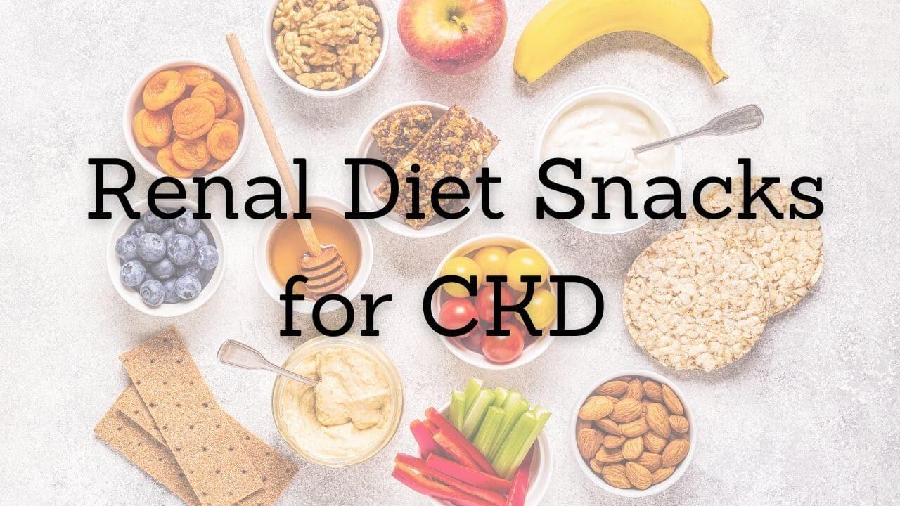 Healthy Renal Diet Snacks for CKD